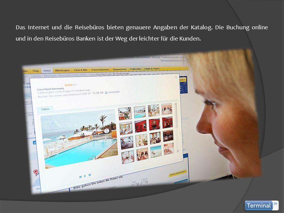 Das Internet und die Reisebüros bieten genauere Angaben der Katalog. Die Buchung online und in den Reisebüros Banken ist der Weg der leichter für die