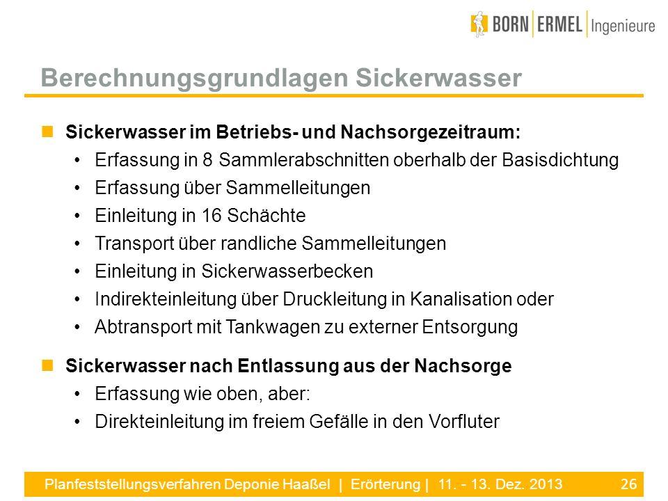 26 Planfeststellungsverfahren Deponie Haaßel | Erörterung | 11. - 13. Dez. 2013 Sickerwasser im Betriebs- und Nachsorgezeitraum: Erfassung in 8 Sammle