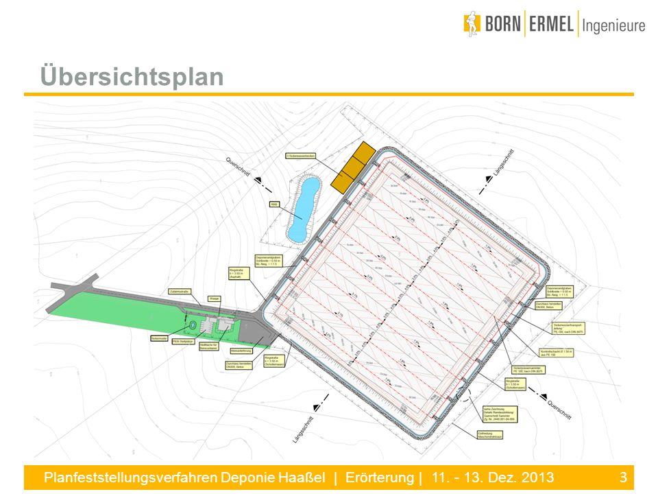 3 Planfeststellungsverfahren Deponie Haaßel | Erörterung | 11. - 13. Dez. 2013 Übersichtsplan