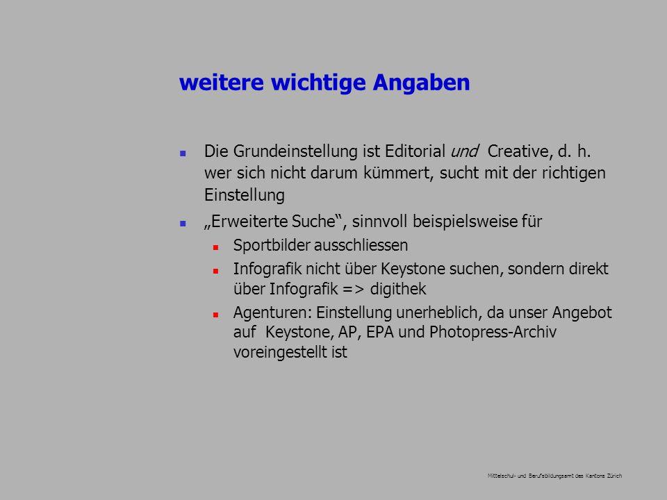 Mittelschul- und Berufsbildungsamt des Kantons Zürich weitere wichtige Angaben Die Grundeinstellung ist Editorial und Creative, d.