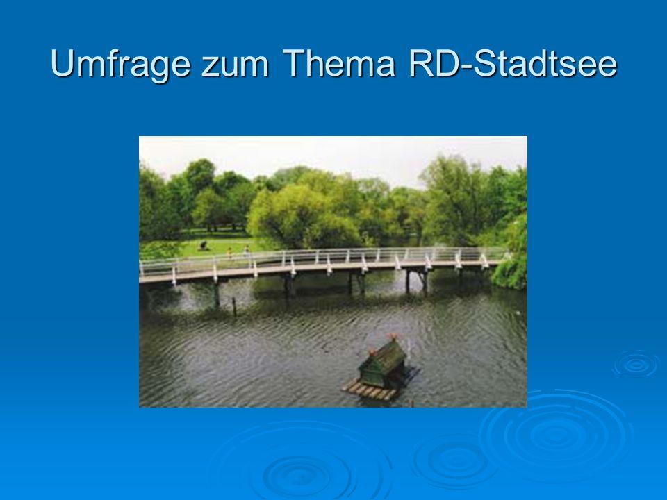 Umfrage zum Thema RD-Stadtsee
