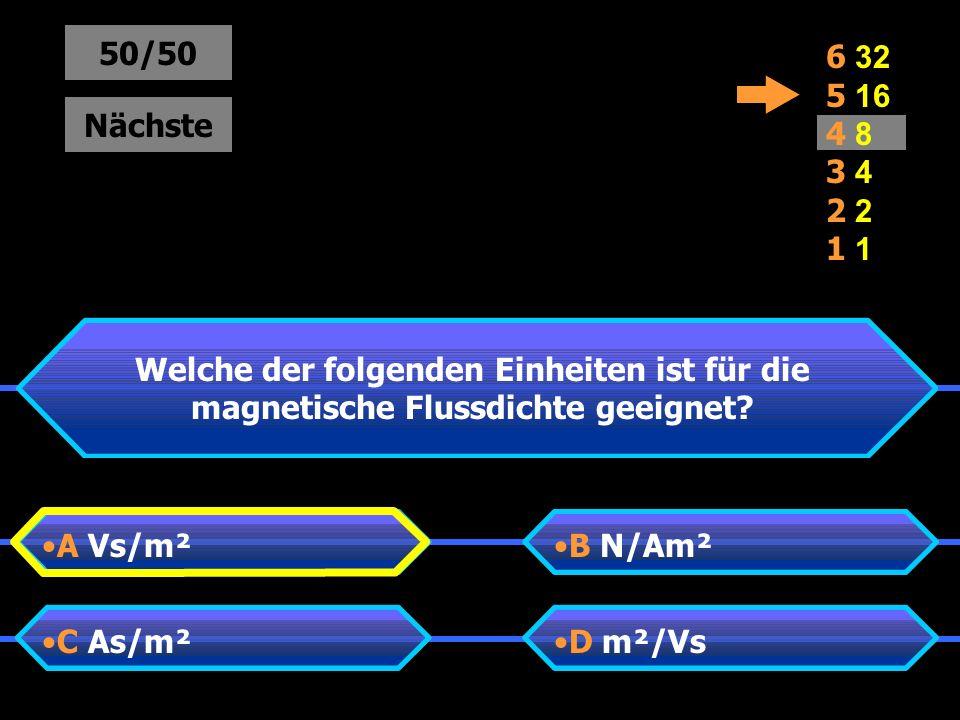 Welche der folgenden Einheiten ist für die magnetische Flussdichte geeignet.