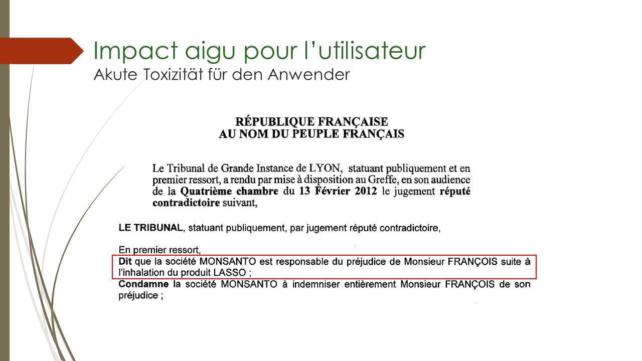 Impact aigu pour lutilisateur Akute Toxizität für den Anwender