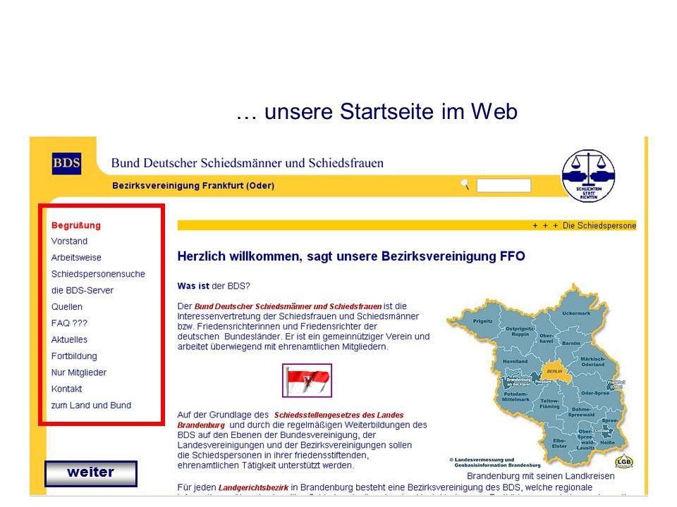 IT in der Bezirksvereinigung Bezirksvereinigung Frankfurt (Oder) IT-Verantwortlicher Klaus Kotschmar … unsere Startseite im Web weiter