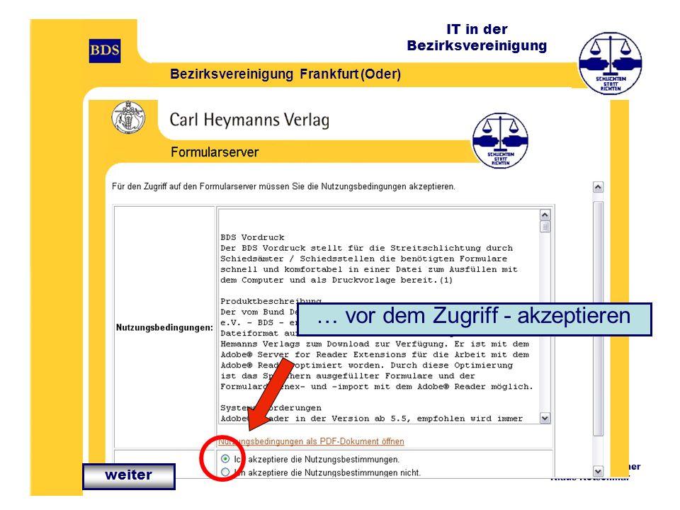 IT in der Bezirksvereinigung Bezirksvereinigung Frankfurt (Oder) IT-Verantwortlicher Klaus Kotschmar … vor dem Zugriff - akzeptieren weiter
