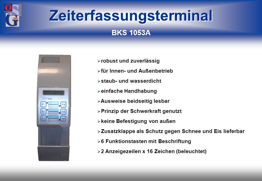 OSG 37 BKS 1051A Symbole & Leuchten z. B. für Zutrittsverweigerung BKS 1053A Display (2x16 Zeichen) und 6 Funktionstasten Zeiterfassungsterminals