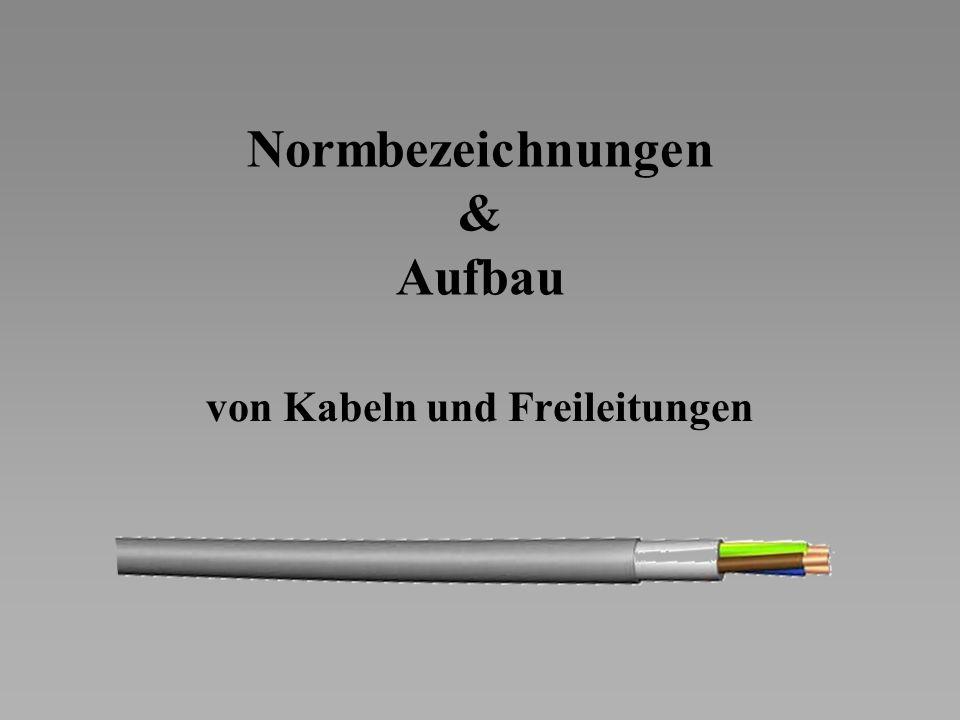 Normbezeichnungen & Aufbau von Kabeln und Freileitungen