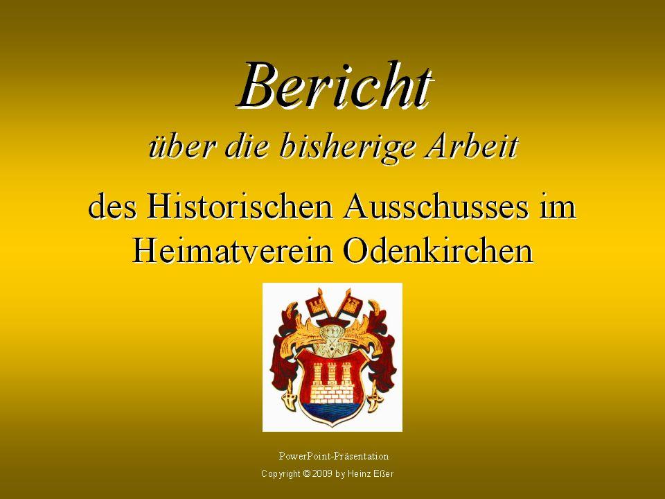 Bereits von 1980 bis 1986 gab es im Heimatverein Odenkirchen einen Ausschuss für historische Aufgaben .
