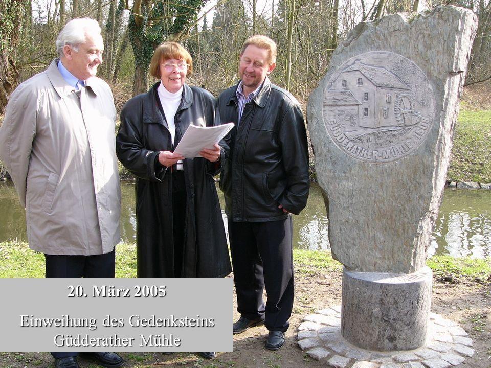 20. März 2005 Einweihung des Gedenksteins Güdderather Mühle