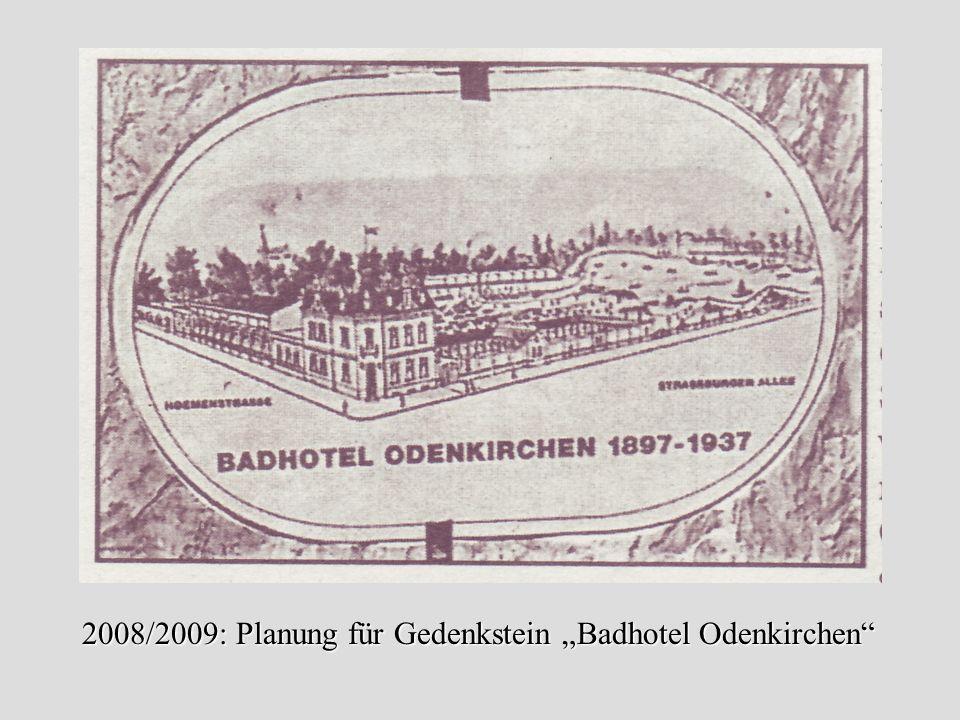 2008/2009: Planung für Gedenkstein Badhotel Odenkirchen