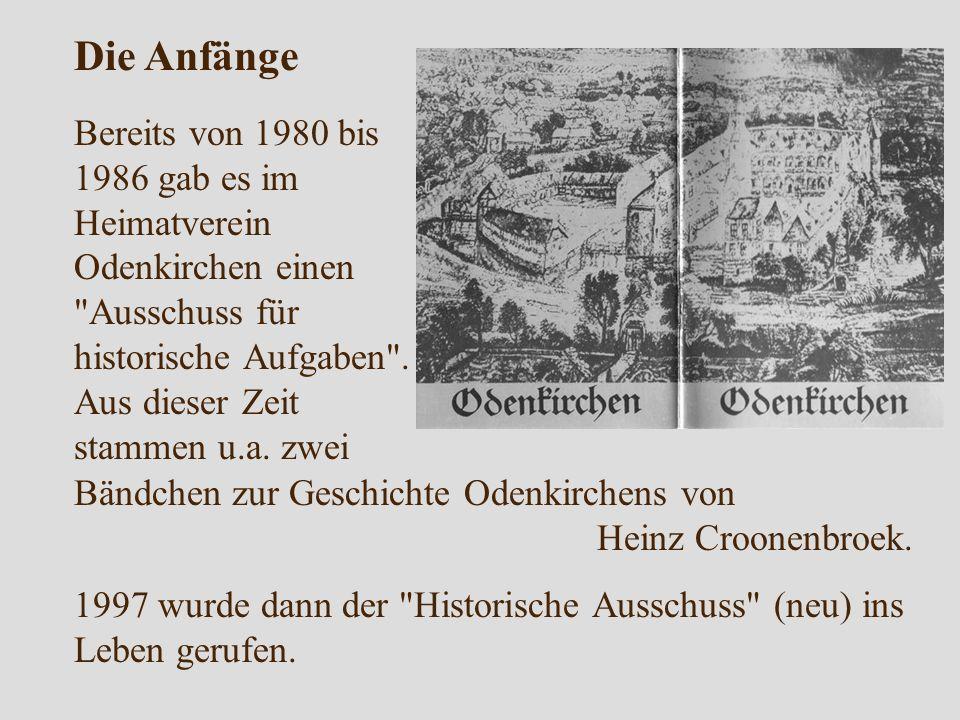 Bereits von 1980 bis 1986 gab es im Heimatverein Odenkirchen einen