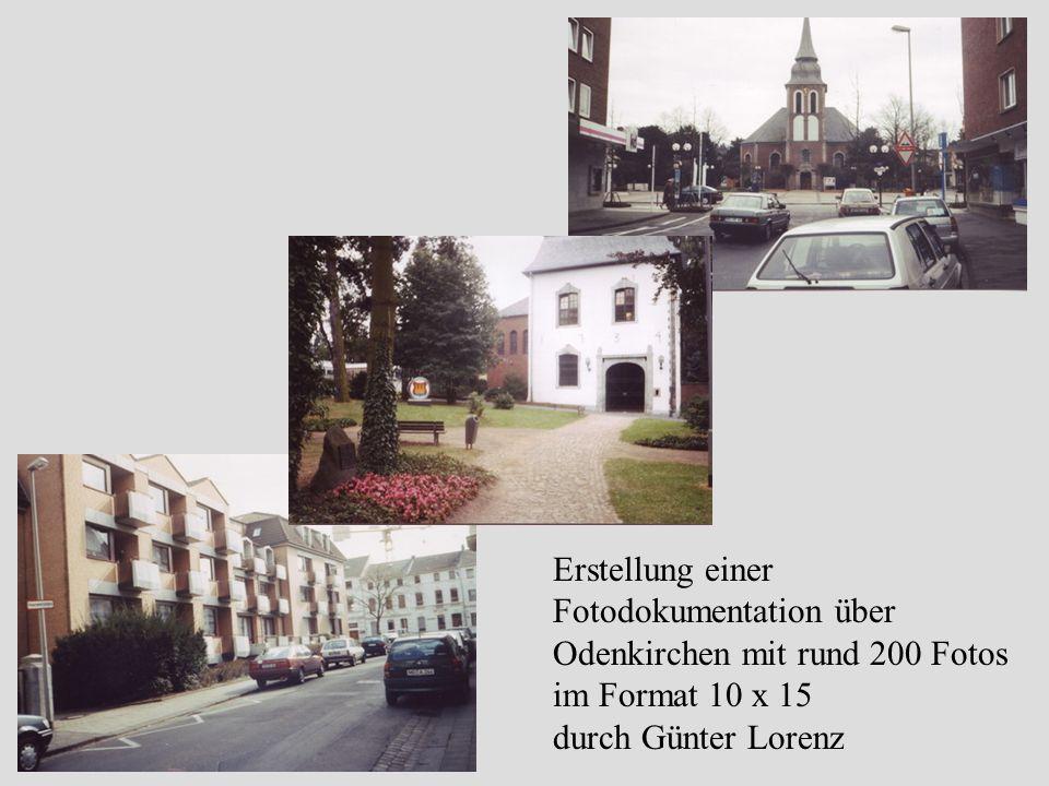Erstellung einer Fotodokumentation über Odenkirchen mit rund 200 Fotos im Format 10 x 15 durch Günter Lorenz