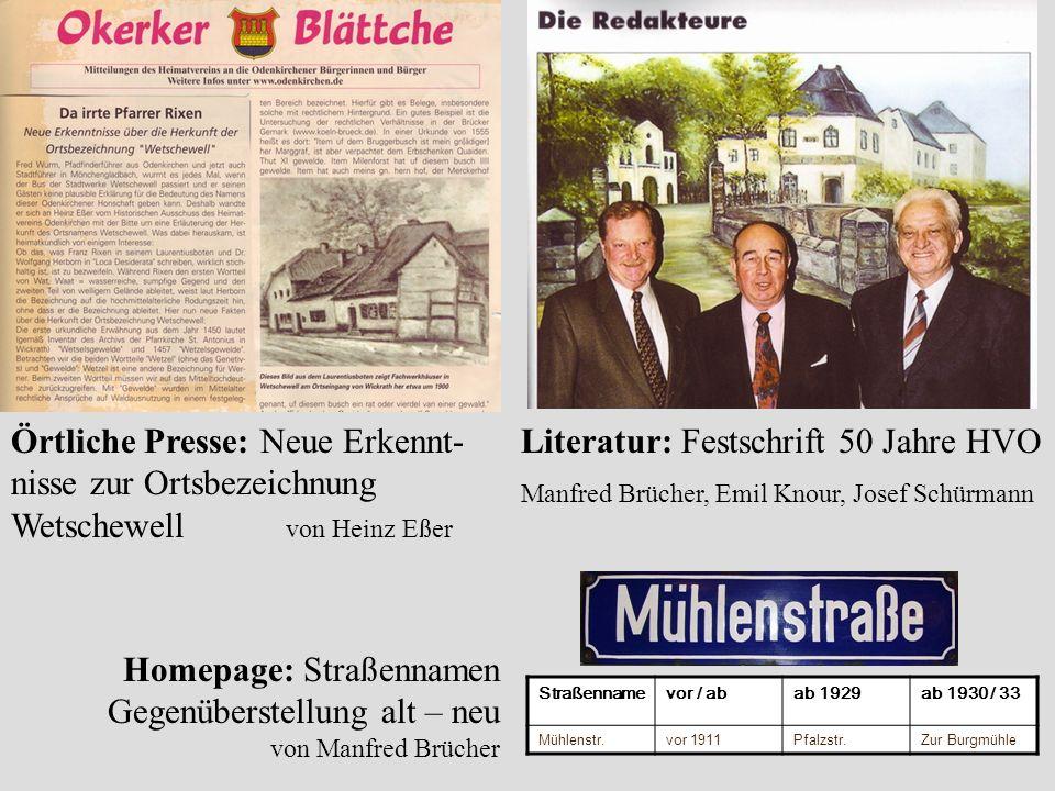 Örtliche Presse: Neue Erkennt- nisse zur Ortsbezeichnung Wetschewell von Heinz Eßer Literatur: Festschrift 50 Jahre HVO Manfred Brücher, Emil Knour, J