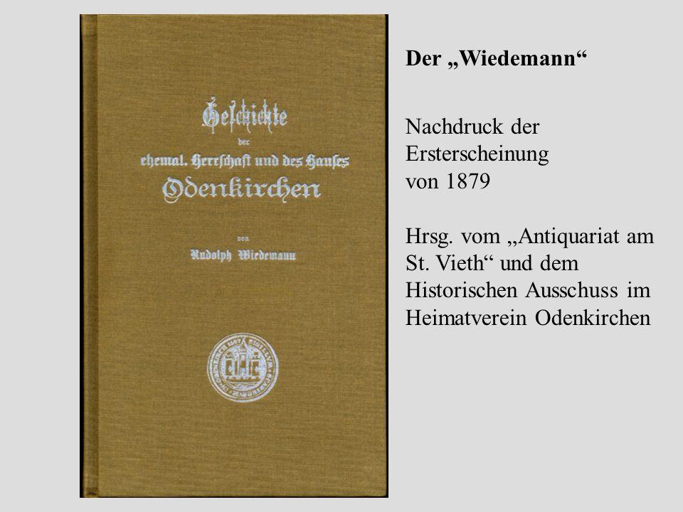 Der Wiedemann Nachdruck der Ersterscheinung von 1879 Hrsg. vom Antiquariat am St. Vieth und dem Historischen Ausschuss im Heimatverein Odenkirchen