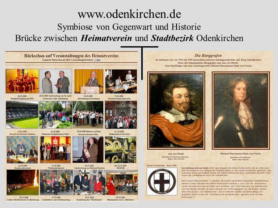 www.odenkirchen.de Symbiose von Gegenwart und Historie Brücke zwischen Heimatverein und Stadtbezirk Odenkirchen |