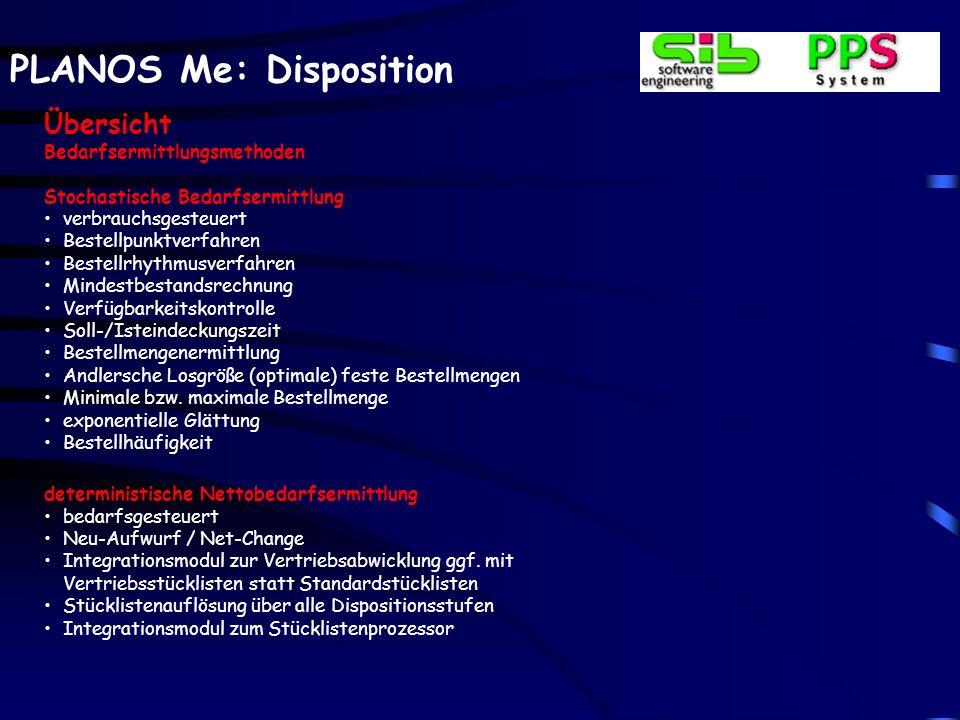 PLANOS Me: Disposition Übersicht Bedarfsermittlungsmethoden Stochastische Bedarfsermittlung verbrauchsgesteuert Bestellpunktverfahren Bestellrhythmusv