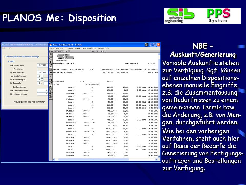 PLANOS Me: Disposition NBE – A uskunft/Generierung Variable Auskünfte stehen zur Verfügung. Ggf. können auf einzelnen Dispositions- ebenen manuelle Ei