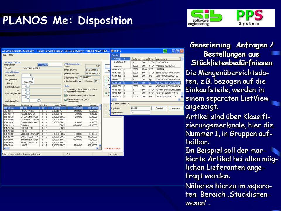 PLANOS Me: Disposition Generierung Anfragen / Bestellungen aus Stücklistenbedürfnissen Die Mengenübersichtsda- ten, z.B. bezogen auf die Einkaufsteile