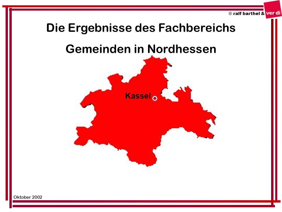 © ralf barthel & Oktober 2002 Die Ergebnisse des Fachbereichs Gemeinden in Nordhessen Kassel