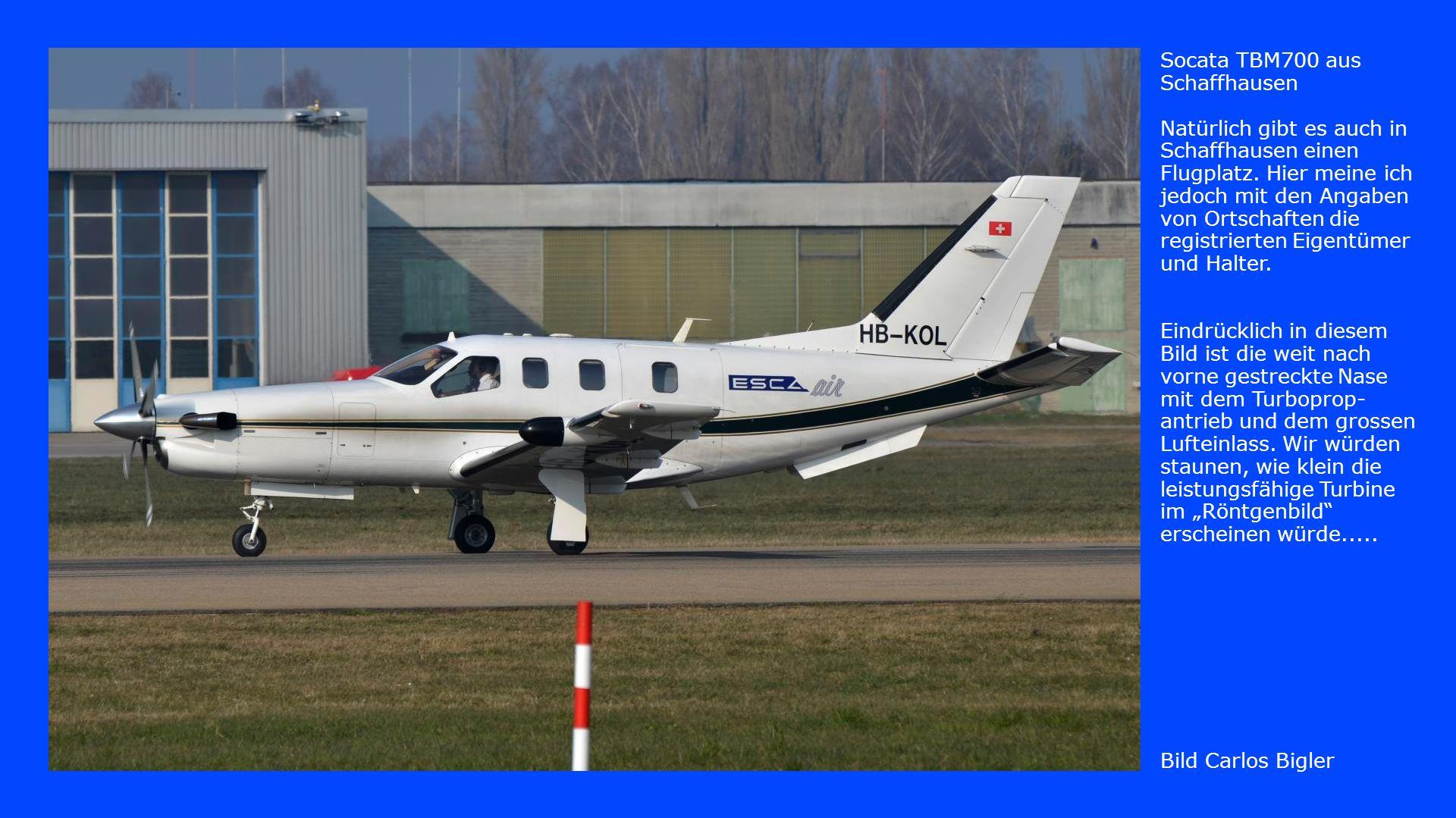 Socata TBM700 aus Schaffhausen Natürlich gibt es auch in Schaffhausen einen Flugplatz.