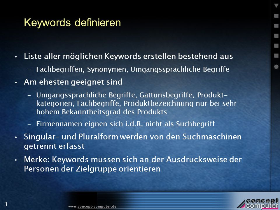 2 Inhalt Keywords definieren Keyword-Dichte / Keyword Gewichtung Titel (Title-Tag) Meta-Angaben (Keyword, Description etc.) Alternate-Tag Textauszeichnung