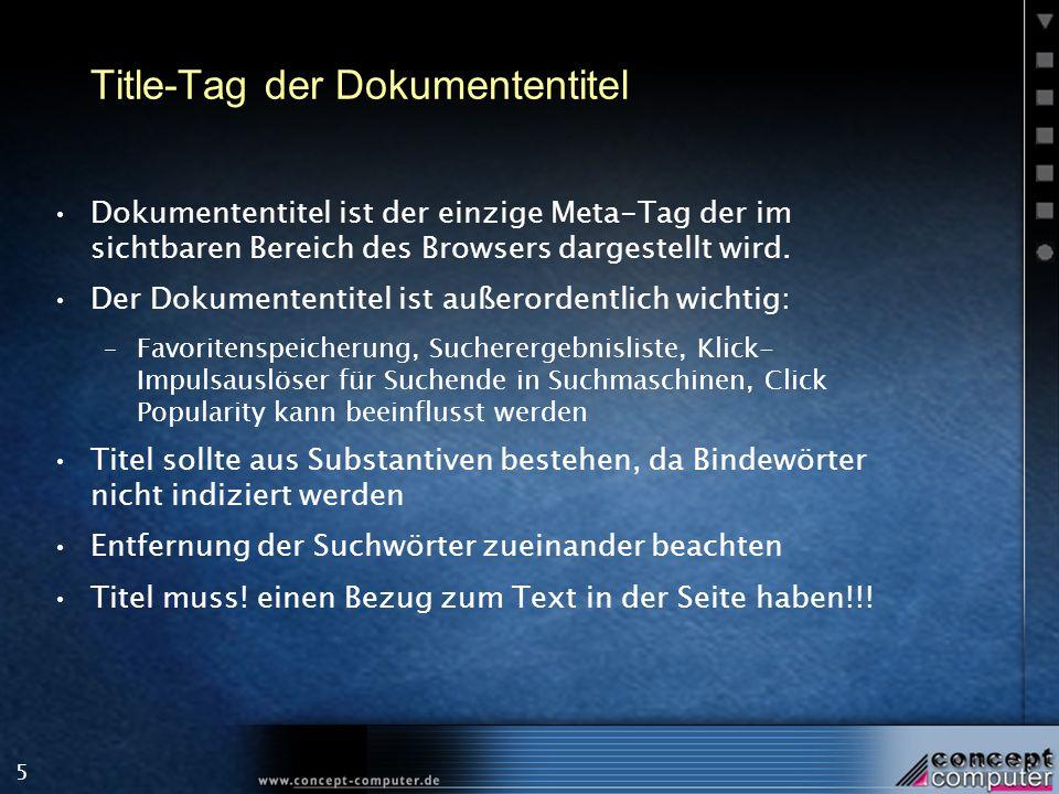 5 Title-Tag der Dokumententitel Dokumententitel ist der einzige Meta-Tag der im sichtbaren Bereich des Browsers dargestellt wird.
