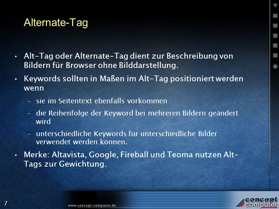7 Alternate-Tag Alt-Tag oder Alternate-Tag dient zur Beschreibung von Bildern für Browser ohne Bilddarstellung.