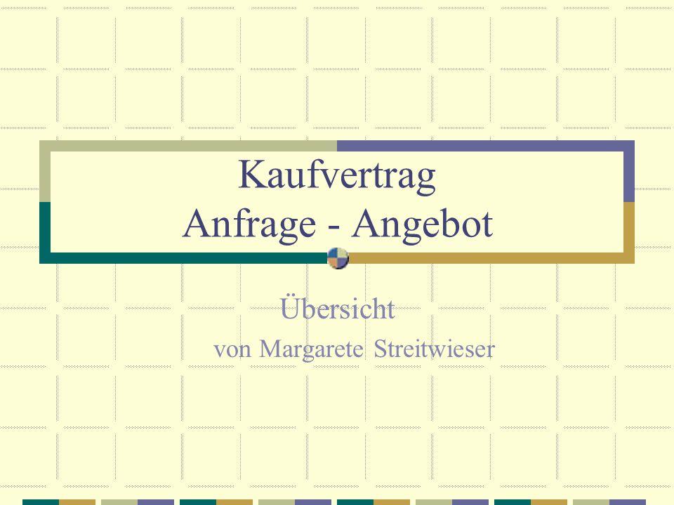 Kaufvertrag Anfrage - Angebot Übersicht von Margarete Streitwieser