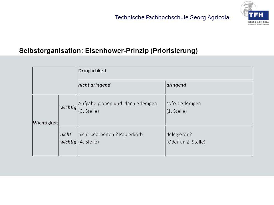 Technische Fachhochschule Georg Agricola Selbstorganisation: Eisenhower-Prinzip (Priorisierung)