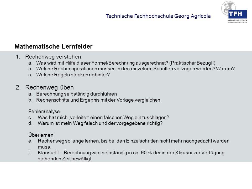 Technische Fachhochschule Georg Agricola Mathematische Lernfelder 1.Rechenweg verstehen a.Was wird mit Hilfe dieser Formel/Berechnung ausgerechnet? (P