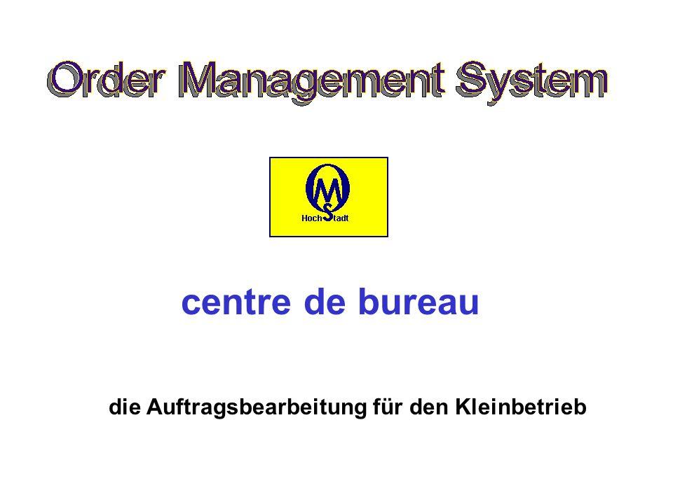 die Auftragsbearbeitung für den Kleinbetrieb centre de bureau