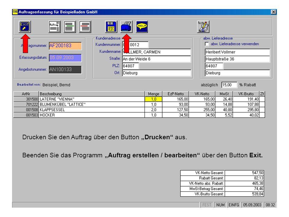 Beenden Sie das Programm Auftrag erstellen / bearbeiten über den Button Exit. Drucken Sie den Auftrag über den Button Drucken aus.