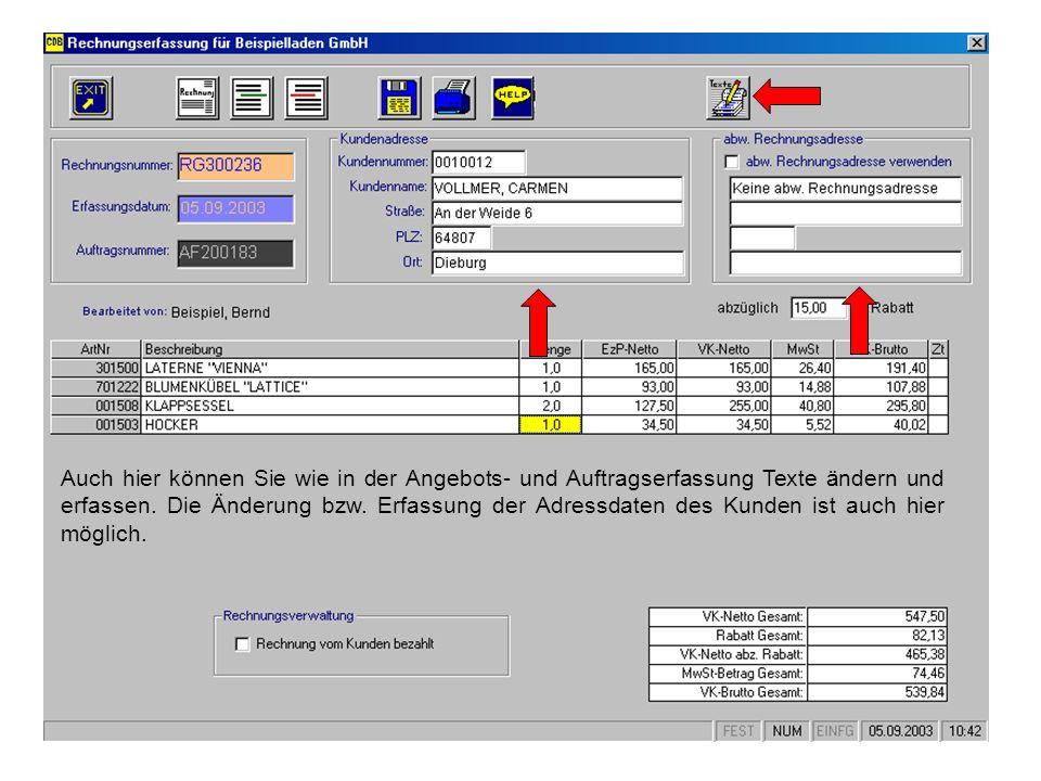 Auch hier können Sie wie in der Angebots- und Auftragserfassung Texte ändern und erfassen. Die Änderung bzw. Erfassung der Adressdaten des Kunden ist