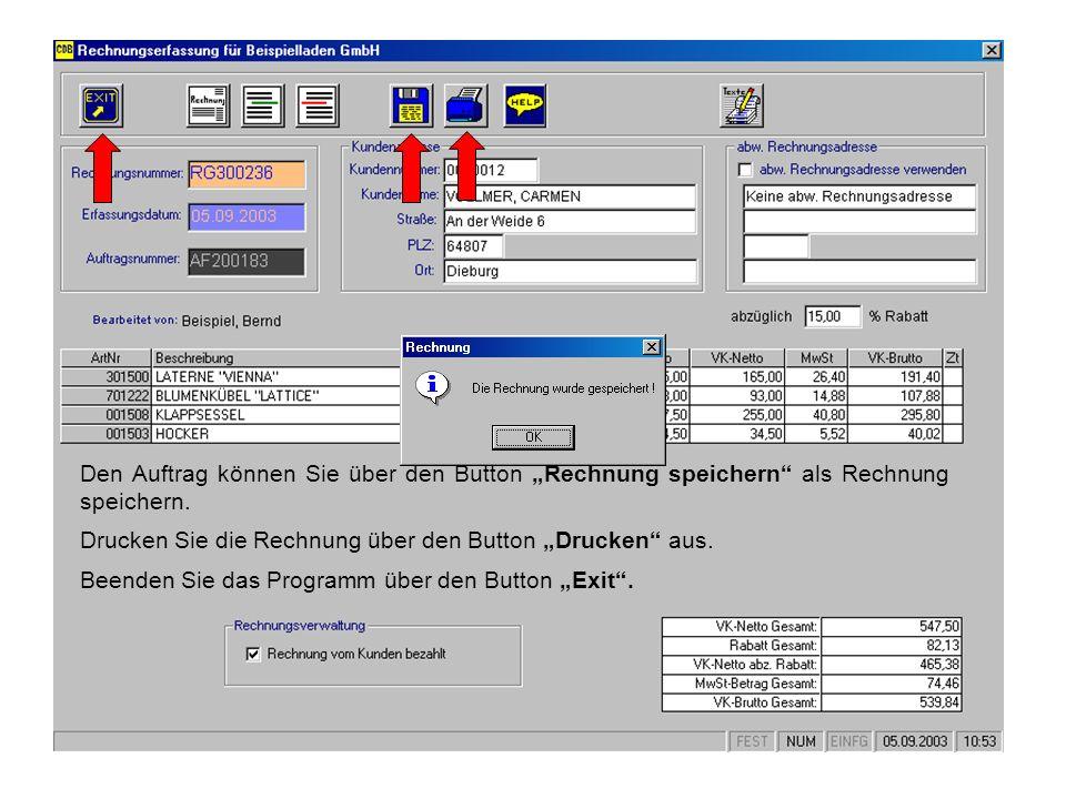 Den Auftrag können Sie über den Button Rechnung speichern als Rechnung speichern. Drucken Sie die Rechnung über den Button Drucken aus. Beenden Sie da