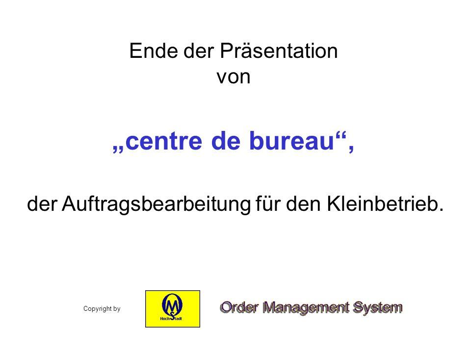 centre de bureau, Ende der Präsentation von der Auftragsbearbeitung für den Kleinbetrieb. Copyright by