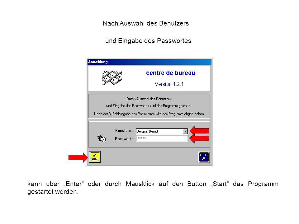 Nach Auswahl des Benutzers und Eingabe des Passwortes kann über Enter oder durch Mausklick auf den Button Start das Programm gestartet werden.
