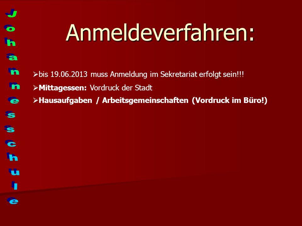 Anmeldeverfahren: bis 19.06.2013 muss Anmeldung im Sekretariat erfolgt sein!!.