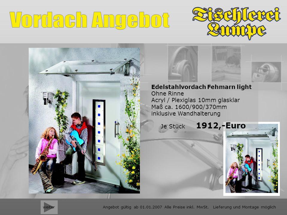 weiter Edelstahlvordach Fehmarn light Ohne Rinne Acryl / Plexiglas 10mm glasklar Maß ca.