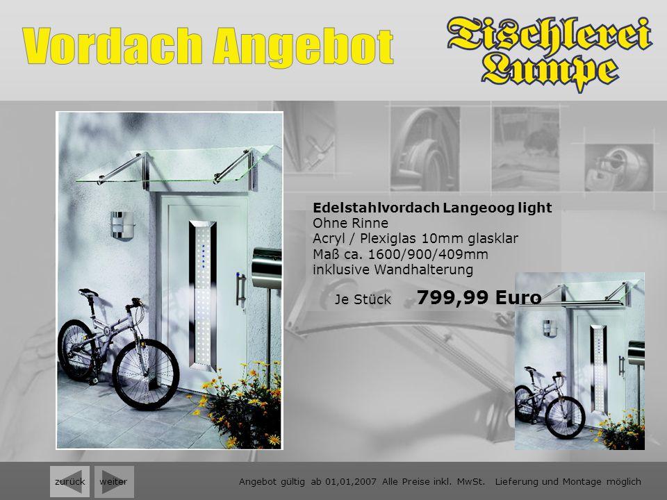 weiter zurück Edelstahlvordach Langeoog light Ohne Rinne Acryl / Plexiglas 10mm glasklar Maß ca.