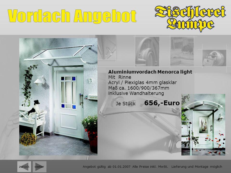weiter zurück Aluminiumvordach Menorca light Mit Rinne Acryl / Plexiglas 4mm glasklar Maß ca. 1600/900/367mm inklusive Wandhalterung Je Stück 656,-Eur