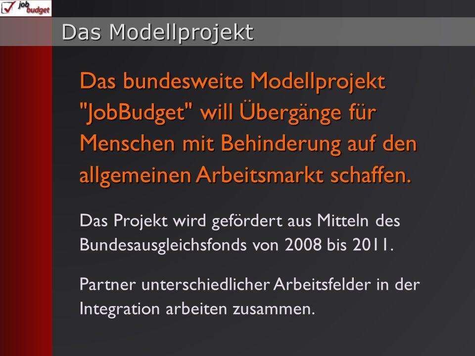 Das Modellprojekt Das bundesweite Modellprojekt JobBudget will Übergänge für Menschen mit Behinderung auf den allgemeinen Arbeitsmarkt schaffen.