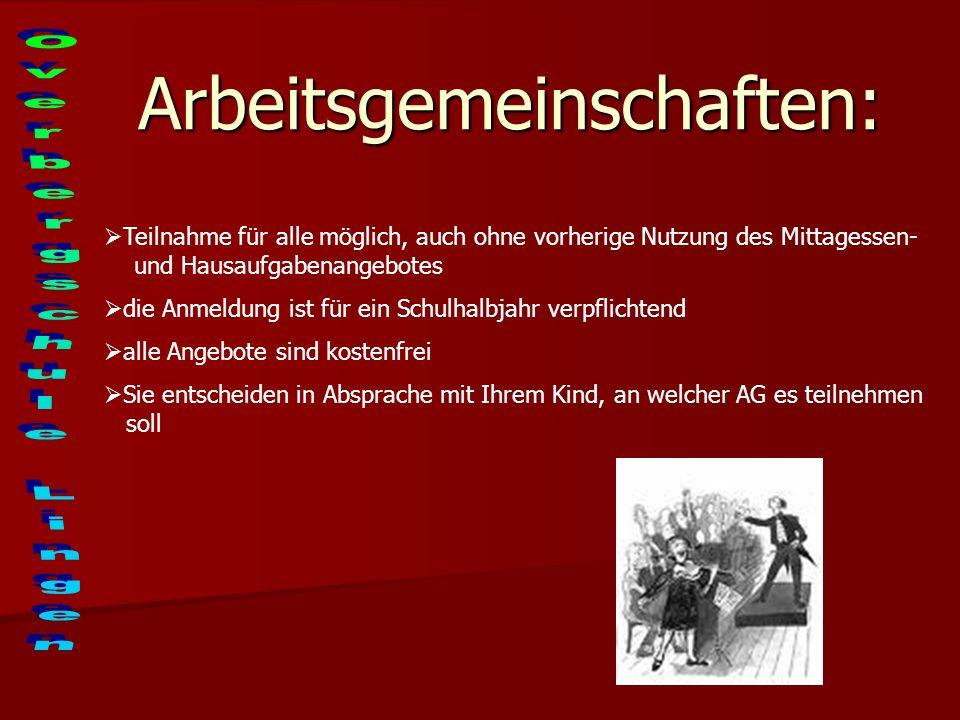 Arbeitsgemeinschaften:Montag AG 1: Handball AG 1: Handball AG 2: Kommuniongruppe 1 AG 2: Kommuniongruppe 1 AG 3: Tischtennis (2 AG´S) AG 3: Tischtennis (2 AG´S) AG 4: Schülerzeitung AG 4: Schülerzeitung AG 5: Offenes Angebot AG 5: Offenes AngebotDienstag AG 1: Kreativ AG AG 1: Kreativ AG AG 2: Gruppe Praktikantin AG 2: Gruppe Praktikantin AG 3: Fahrradwerkstatt AG 3: Fahrradwerkstatt AG 4: Sport, Spiel AG 4: Sport, Spiel AG 5: Offenes Angebot AG 5: Offenes Angebot Mittwoch AG 1: Musiktheater- Chor AG AG 1: Musiktheater- Chor AG AG 2: Sport, Spiel AG 2: Sport, Spiel AG 3: Tennis AG 3: Tennis AG 4: Werken AG 4: Werken AG 5: Offenes Angebot AG 5: Offenes Angebot Donnerstag AG 1: 1.