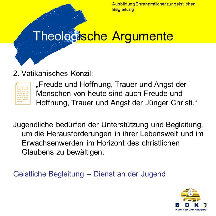 Ausbildung Ehrenamtlicher zur geistlichen Begleitung Theologische Argumente 2. Vatikanisches Konzil: Freude und Hoffnung, Trauer und Angst der Mensche