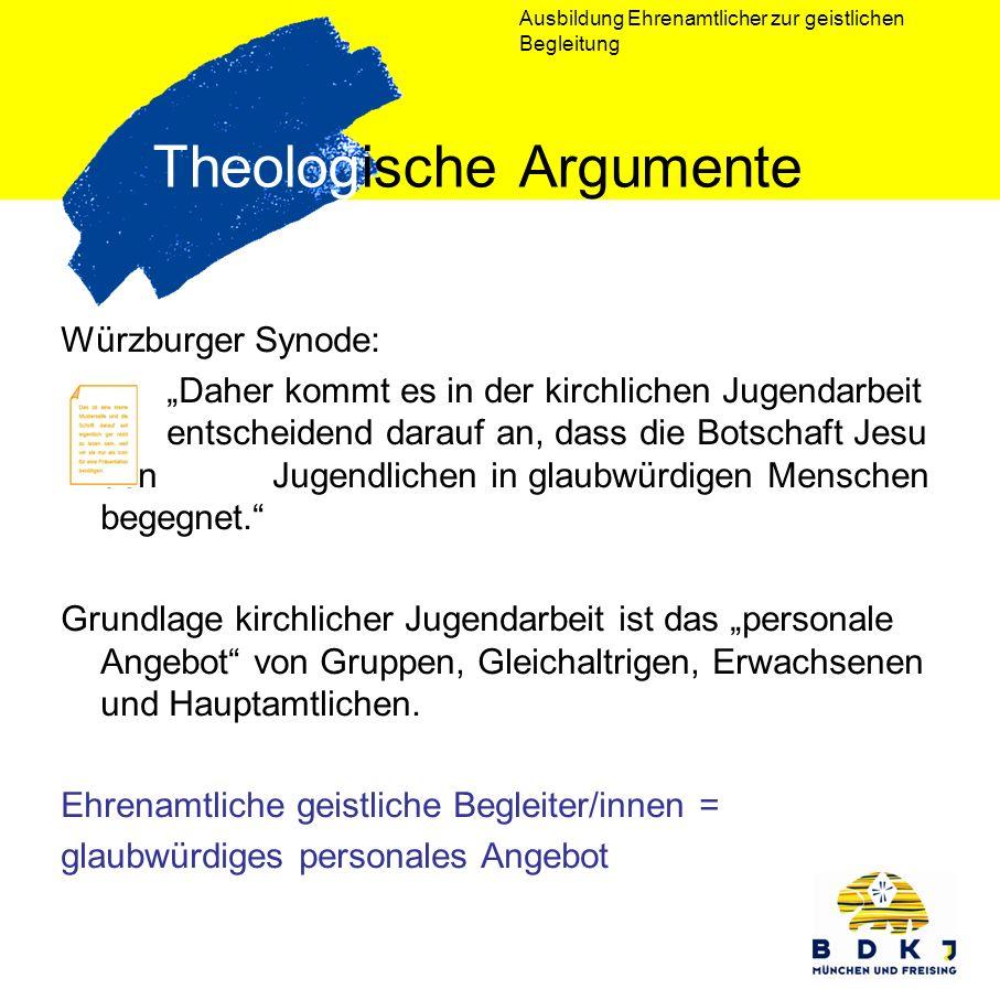 Ausbildung Ehrenamtlicher zur geistlichen Begleitung Theologische Argumente Würzburger Synode: Daher kommt es in der kirchlichen Jugendarbeit entschei