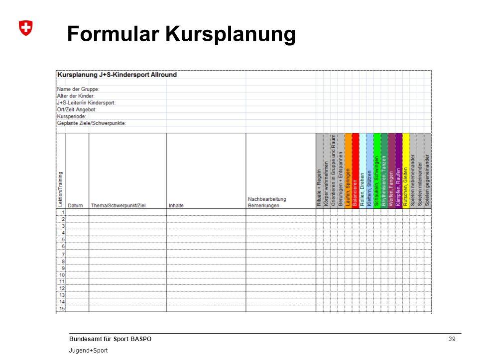 39 Bundesamt für Sport BASPO Jugend+Sport Formular Kursplanung