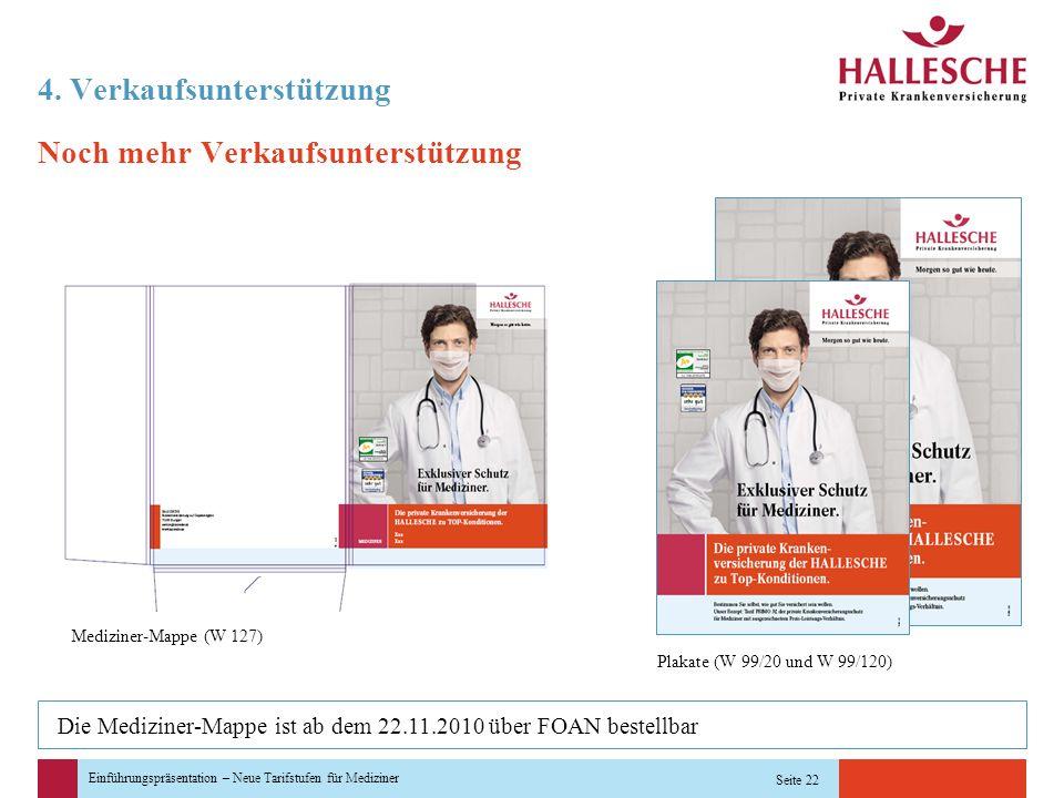 Einführungspräsentation – Neue Tarifstufen für Mediziner Seite 22 4. Verkaufsunterstützung Noch mehr Verkaufsunterstützung Mediziner-Mappe (W 127) Pla