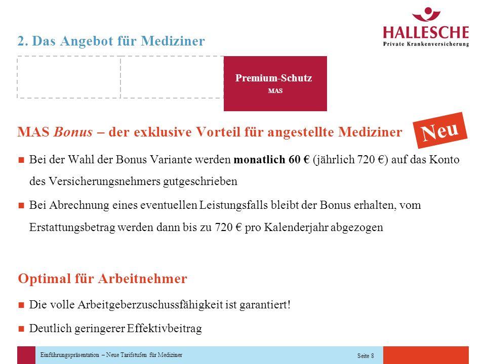 Einführungspräsentation – Neue Tarifstufen für Mediziner Seite 8 2. Das Angebot für Mediziner MAS Bonus – der exklusive Vorteil für angestellte Medizi
