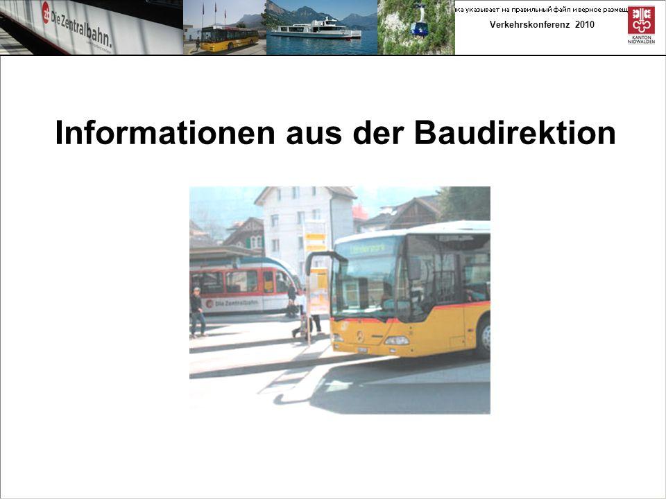 Verkehrskonferenz 2010 Informationen Informationen aus der Baudirektion