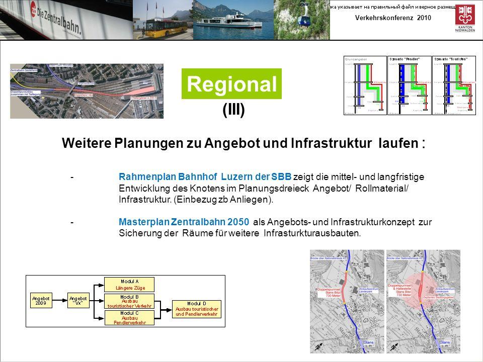 Verkehrskonferenz 2010 Regional (IV) Der Doppelspurausbau und die Tieflegung der zb in Luzern sind auf Kurs.