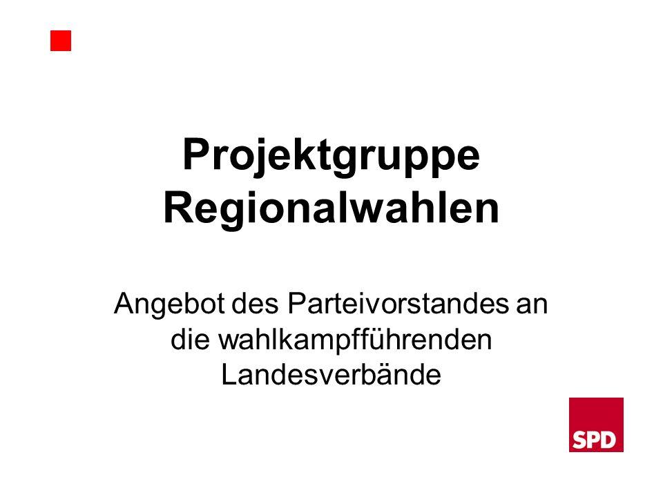 Projektgruppe Regionalwahlen Angebot des Parteivorstandes an die wahlkampfführenden Landesverbände